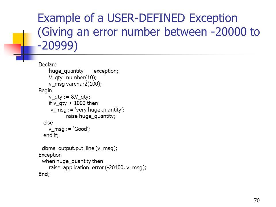 Example of a USER-DEFINED Exception (Giving an error number between to )