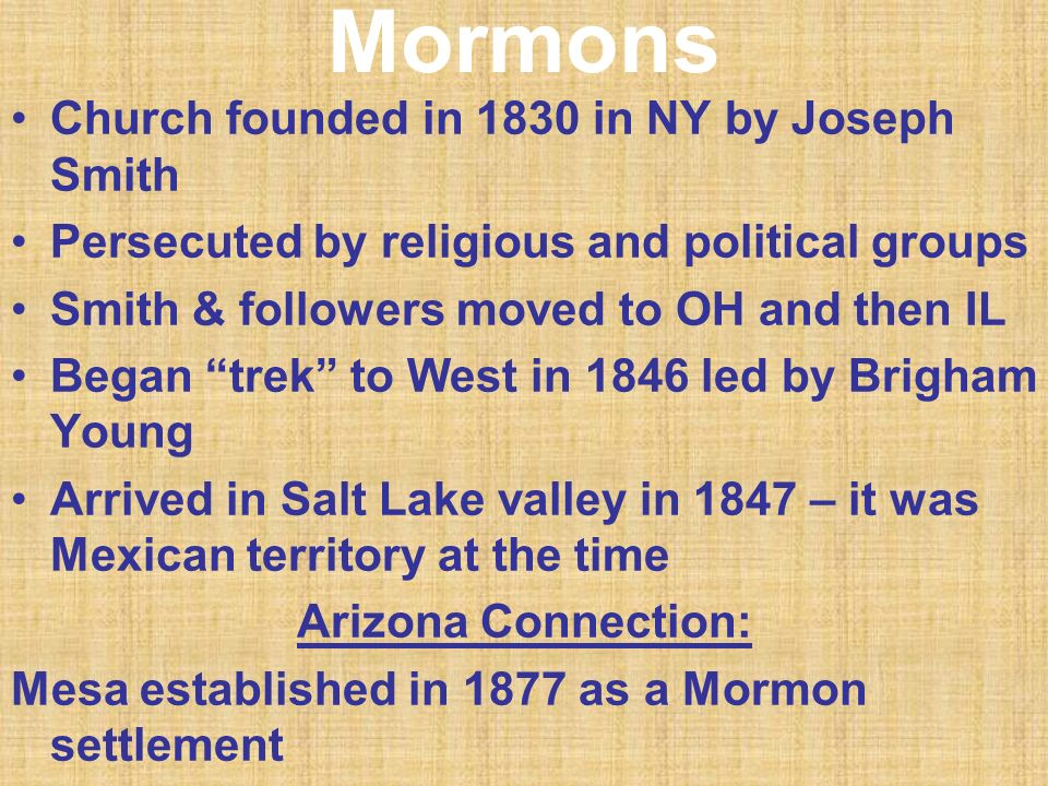 Mormons Church founded in 1830 in NY by Joseph Smith