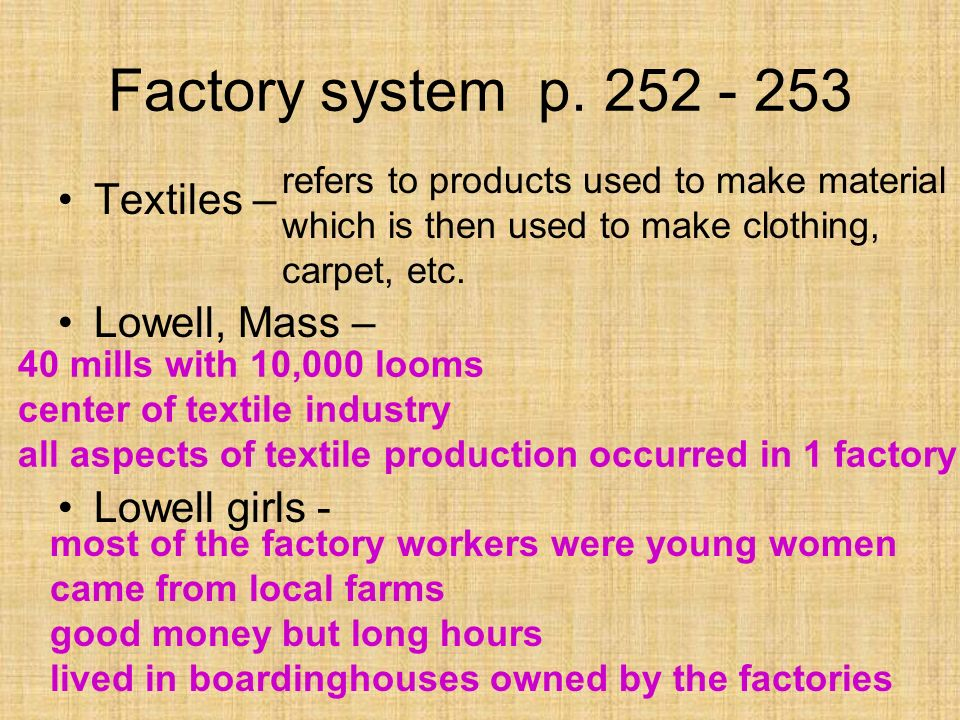 Factory system p. 252 - 253 Textiles – Lowell, Mass – Lowell girls -
