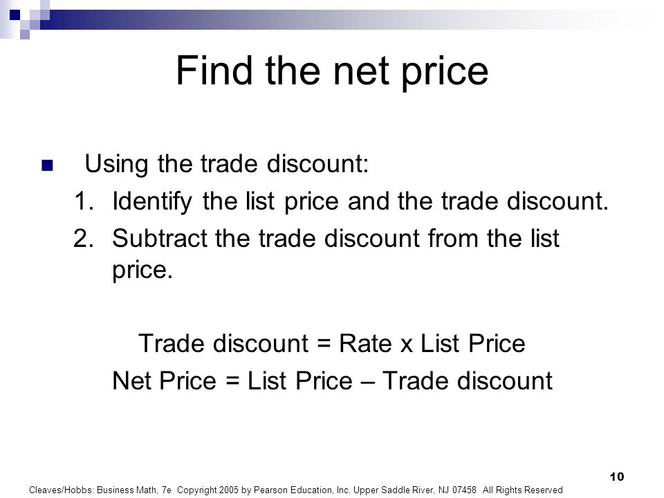 Find the net price Using the trade discount: