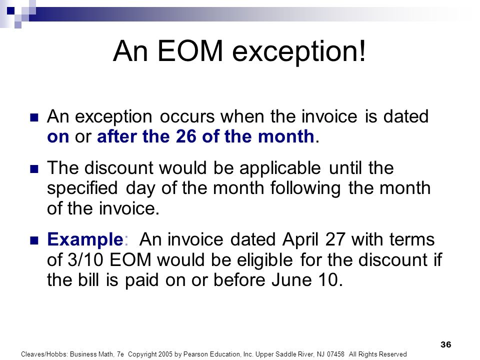 An EOM exception! An exception occurs when the invoice is dated on or after the 26 of the month.