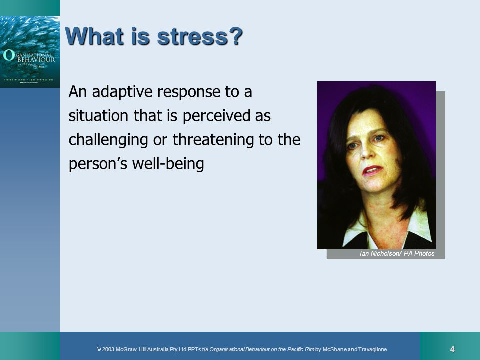 What is stress An adaptive response to a situation that is perceived as challenging or threatening to the person's well-being.