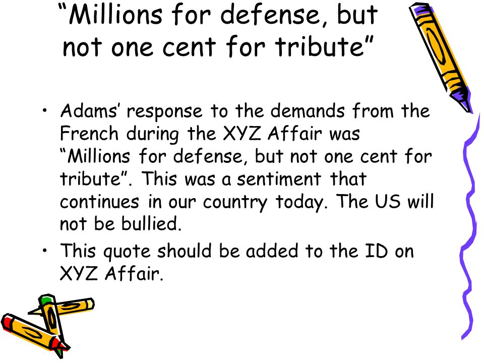 millions for defense but not one cent for tribute