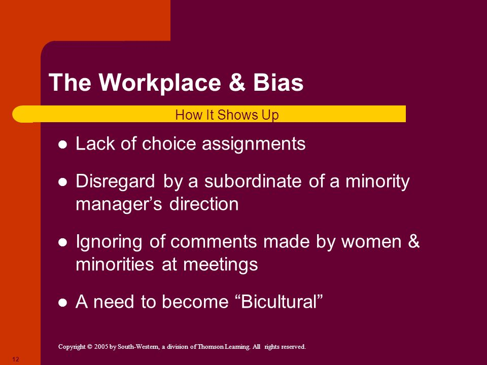 The Workplace & Bias Lack of choice assignments