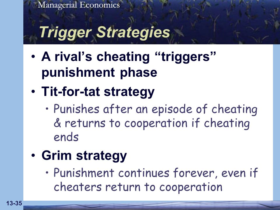 Trigger Strategies A rival's cheating triggers punishment phase