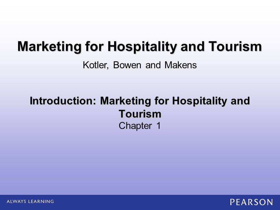 Introduction: Marketing for Hospitality and Tourism