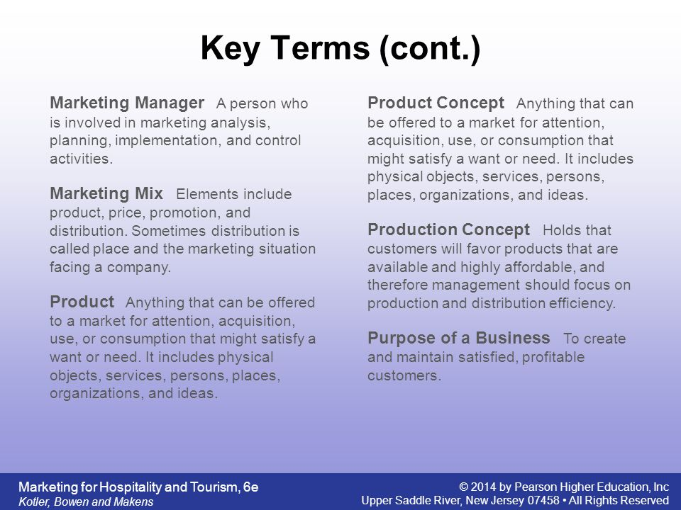 Key Terms (cont.) Marketing Manager A person who is involved in marketing analysis, planning, implementation, and control activities.