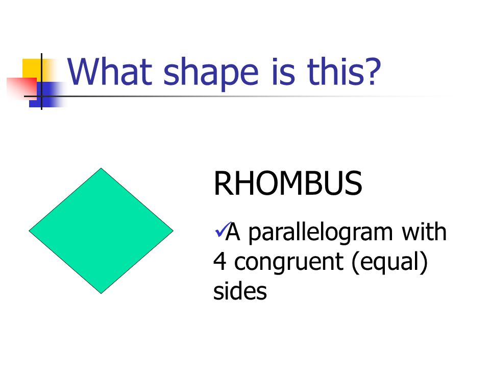 What shape is this RHOMBUS