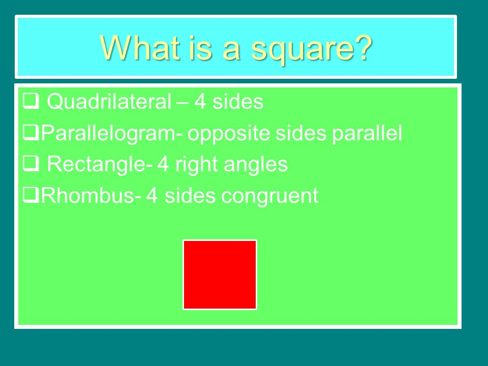 What is a square Quadrilateral – 4 sides