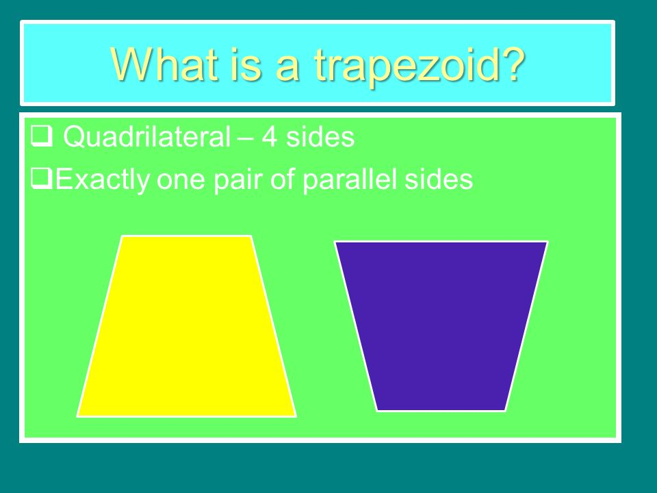 What is a trapezoid Quadrilateral – 4 sides