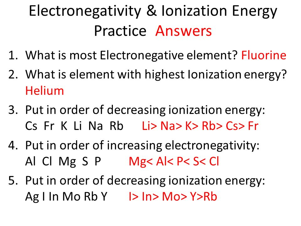 Electronegativity & Ionization Energy Practice Answers