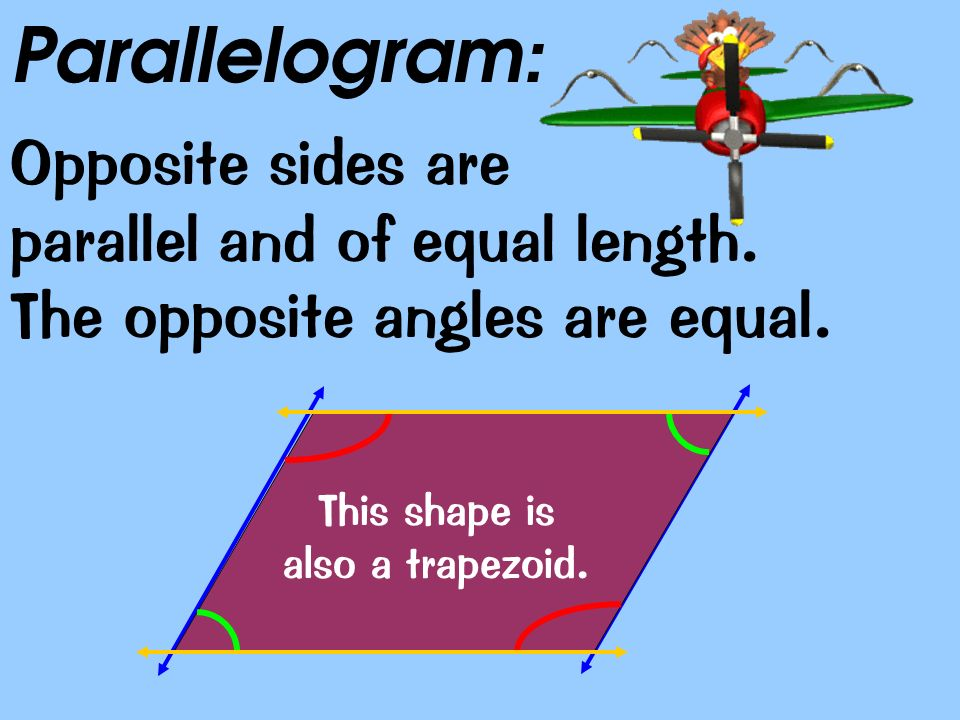 This shape is also a trapezoid.