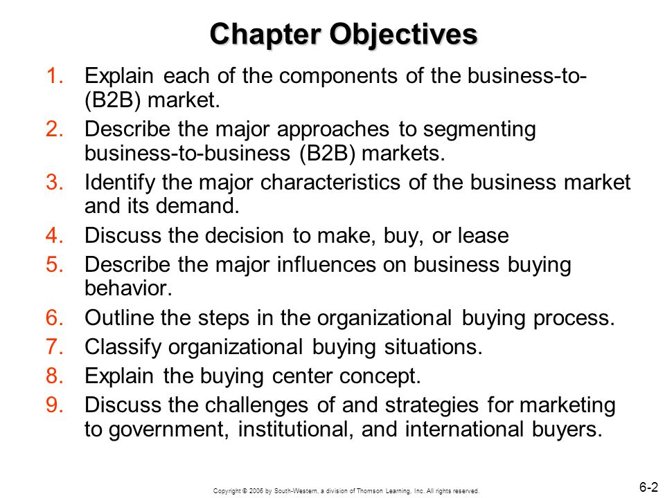 Chapter Objectives Explain each of the components of the business-to-(B2B) market.