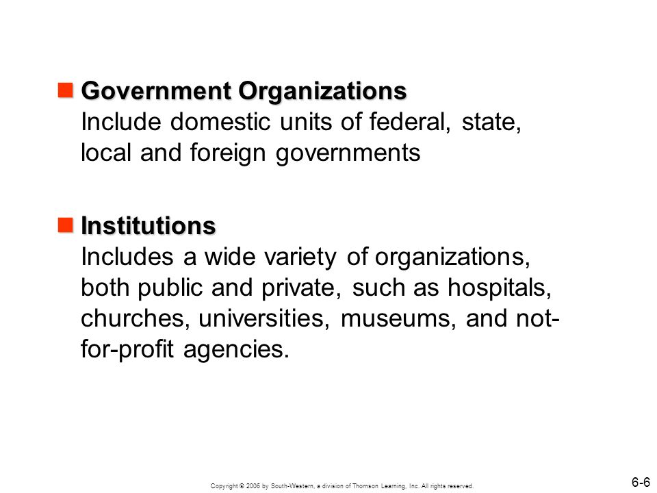 Government Organizations Include domestic units of federal, state, local and foreign governments