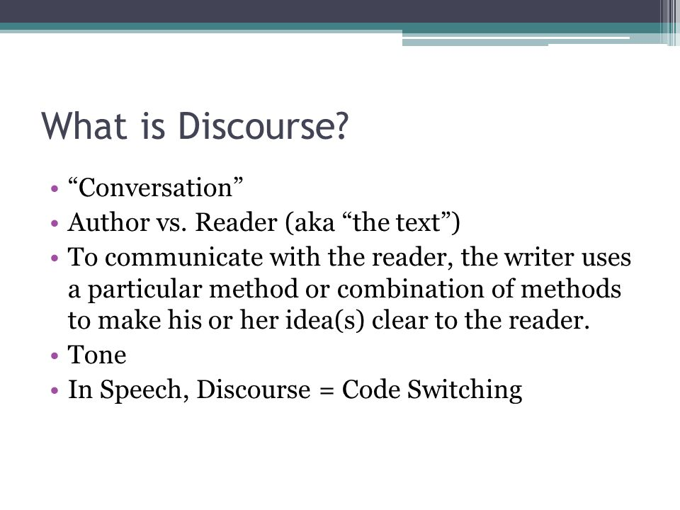 What is Discourse Conversation Author vs. Reader (aka the text )