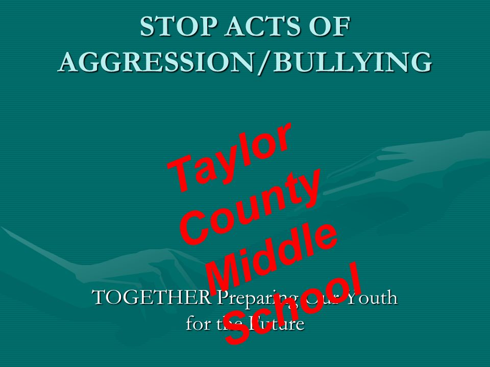 STOP ACTS OF AGGRESSION/BULLYING