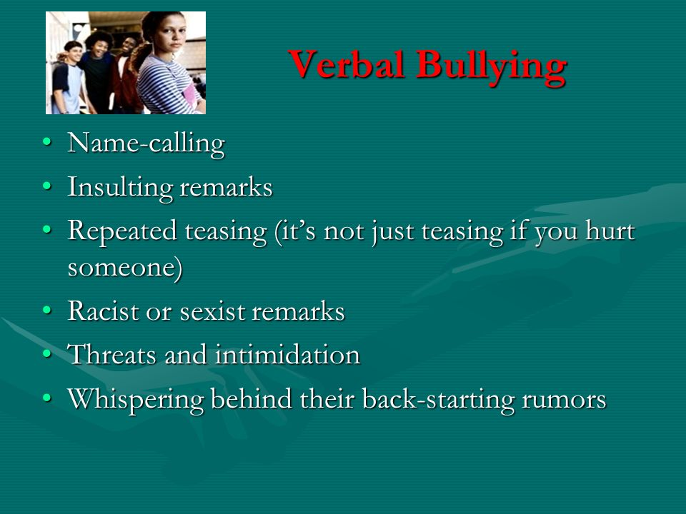 Verbal Bullying Name-calling Insulting remarks