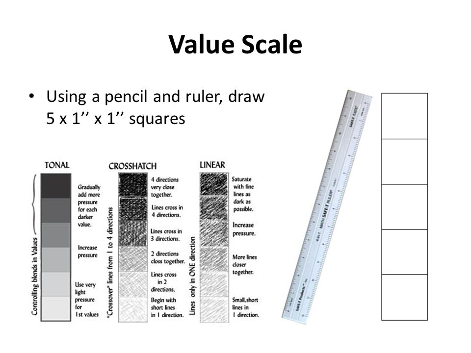 Value Scale Using a pencil and ruler, draw 5 x 1'' x 1'' squares