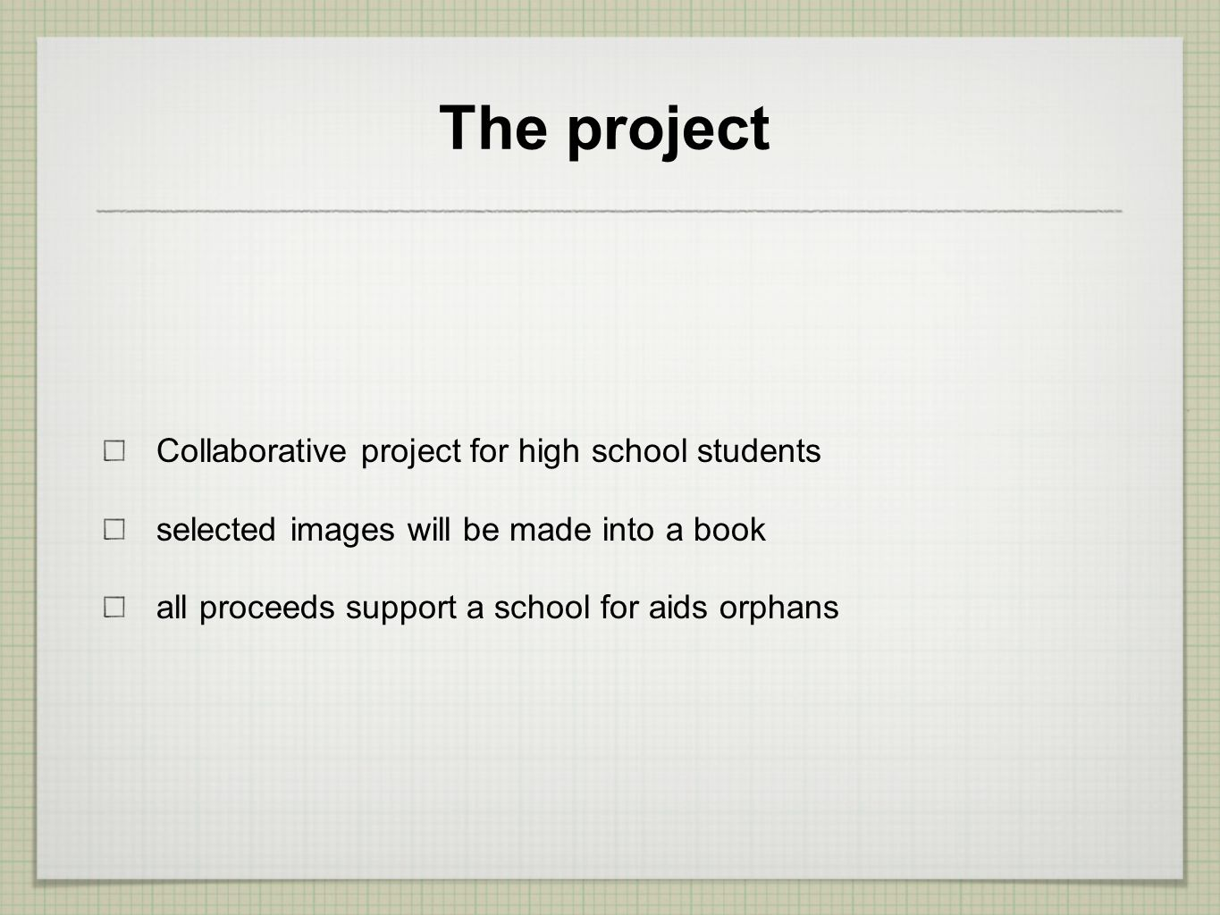 The project Collaborative project for high school students