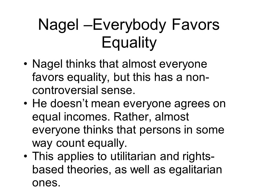 Nagel –Everybody Favors Equality