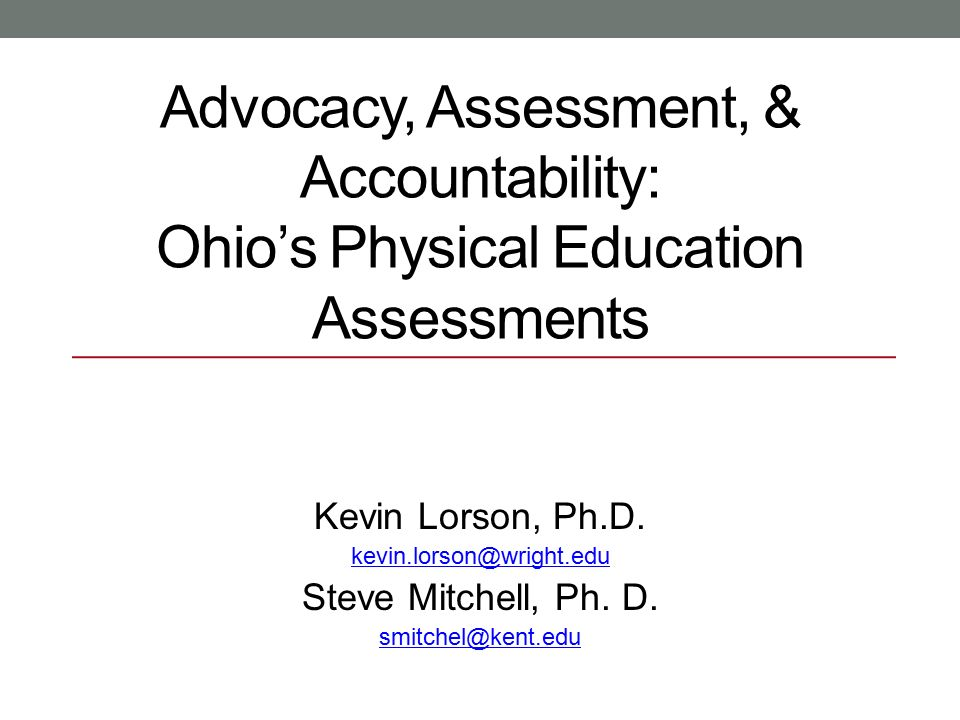 Advocacy, Assessment, & Accountability: Ohio's Physical Education Assessments