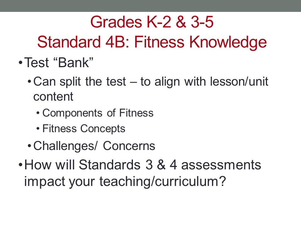 Grades K-2 & 3-5 Standard 4B: Fitness Knowledge