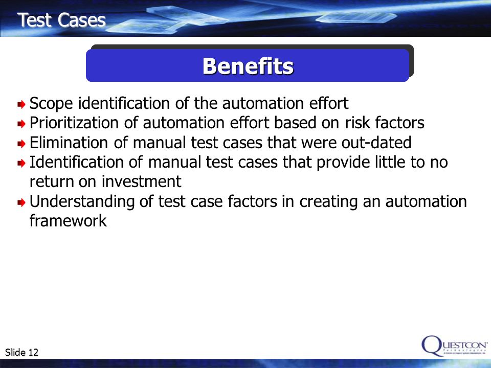 Benefits Test Cases Scope identification of the automation effort