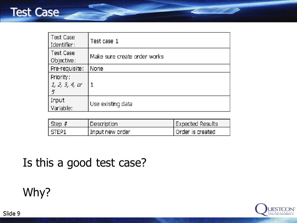 Test Case Is this a good test case Why