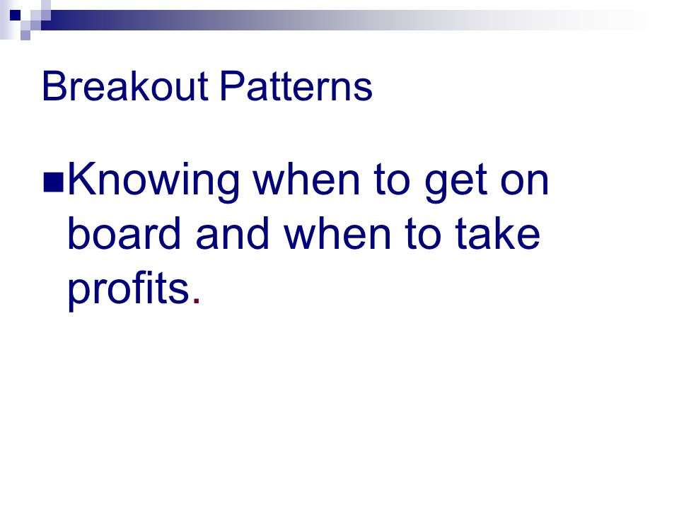 Knowing when to get on board and when to take profits.