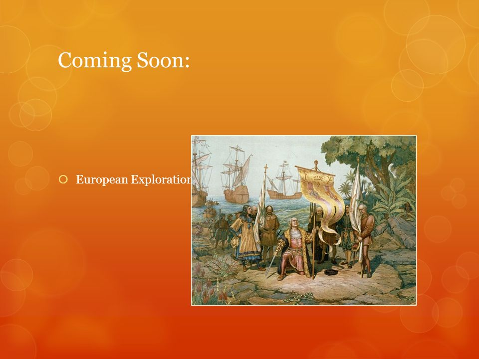 Coming Soon: European Explorations