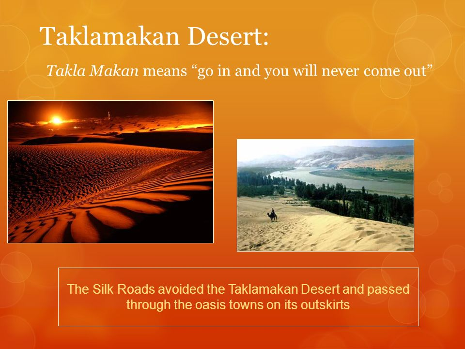 Taklamakan Desert: Takla Makan means go in and you will never come out