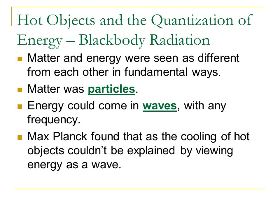Hot Objects and the Quantization of Energy – Blackbody Radiation