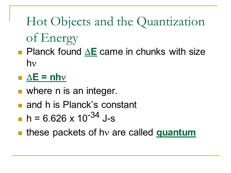 Hot Objects and the Quantization of Energy