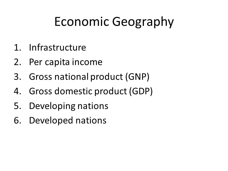 Economic Geography Infrastructure Per capita income