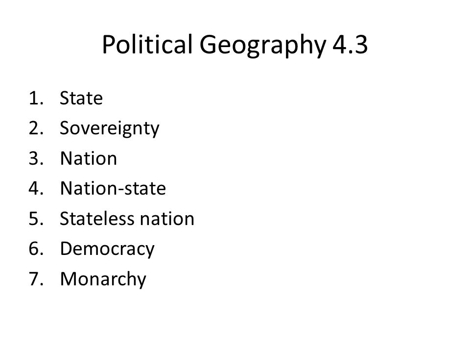 Political Geography 4.3 State Sovereignty Nation Nation-state