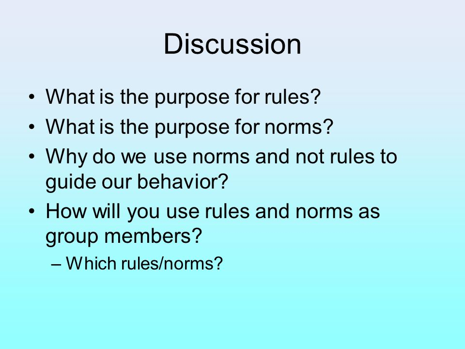 Discussion What is the purpose for rules