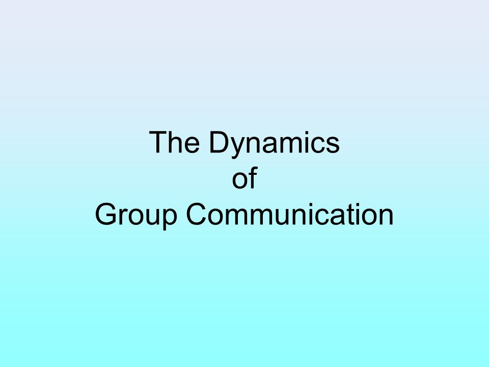 The Dynamics of Group Communication