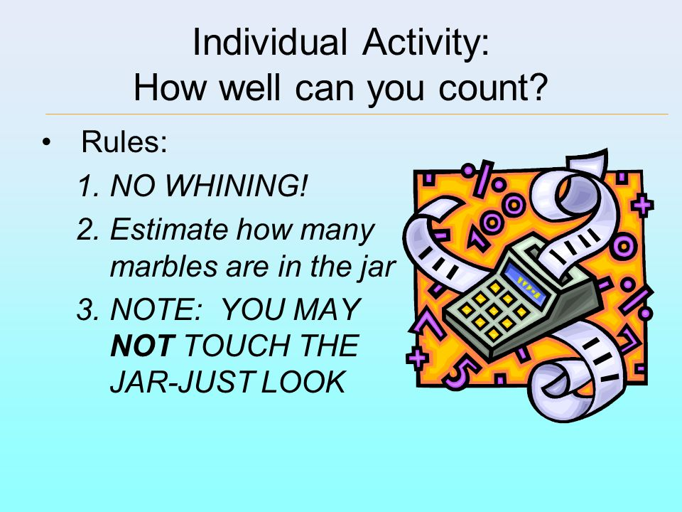 Individual Activity: How well can you count