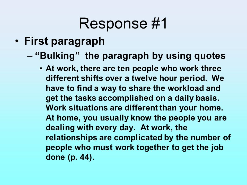 Response #1 First paragraph Bulking the paragraph by using quotes