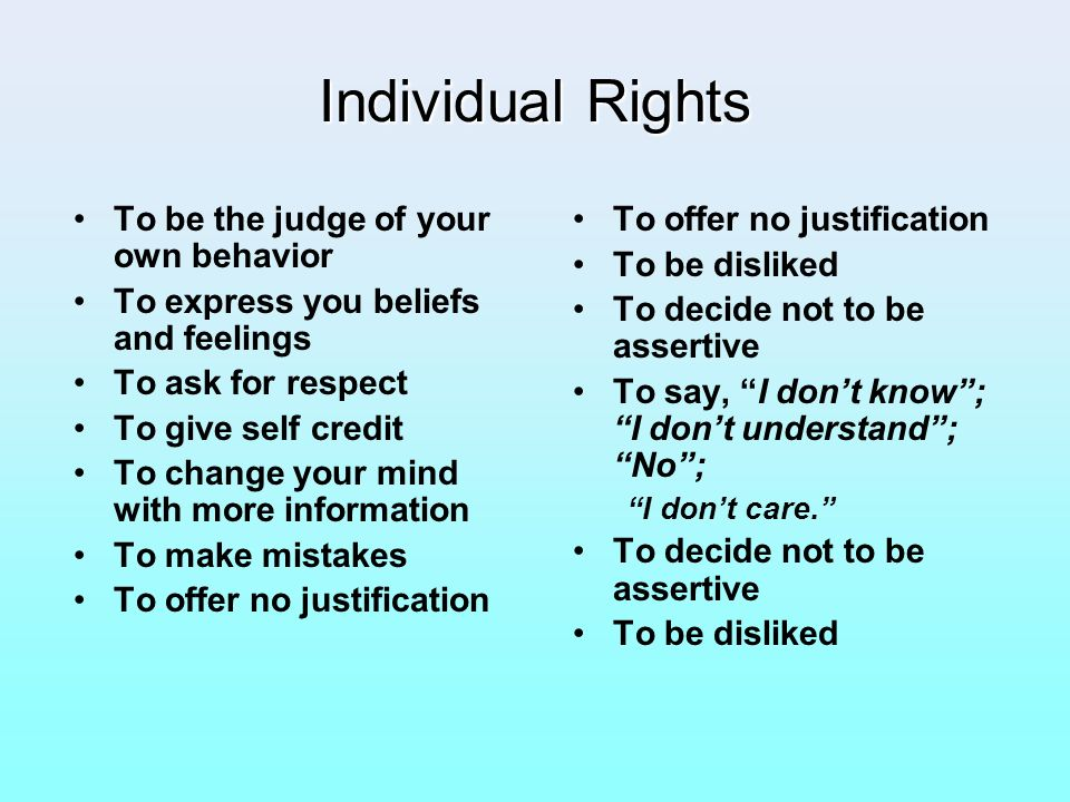 Individual Rights To be the judge of your own behavior