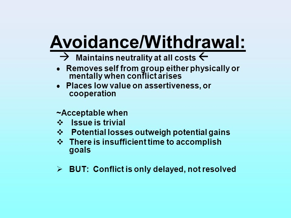 Avoidance/Withdrawal: