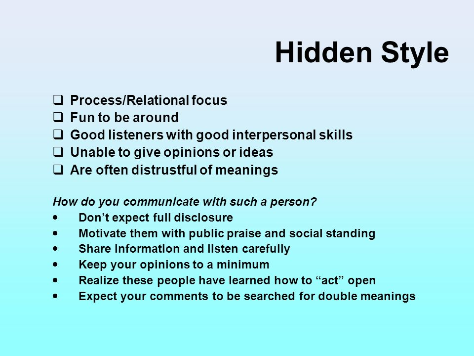 Hidden Style Process/Relational focus Fun to be around