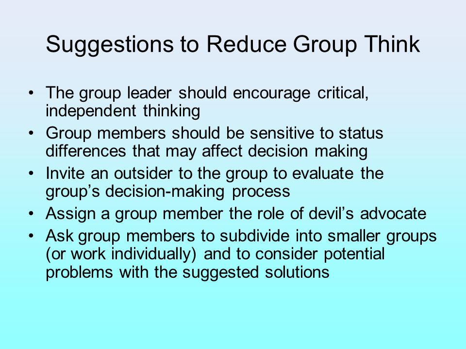 Suggestions to Reduce Group Think