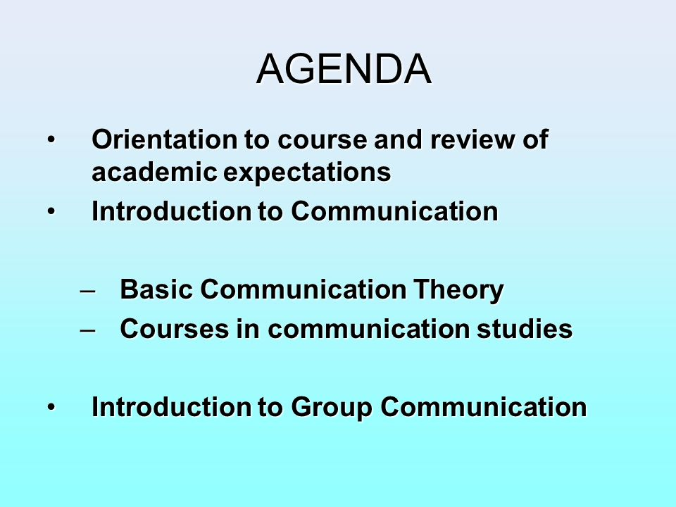 AGENDA Orientation to course and review of academic expectations