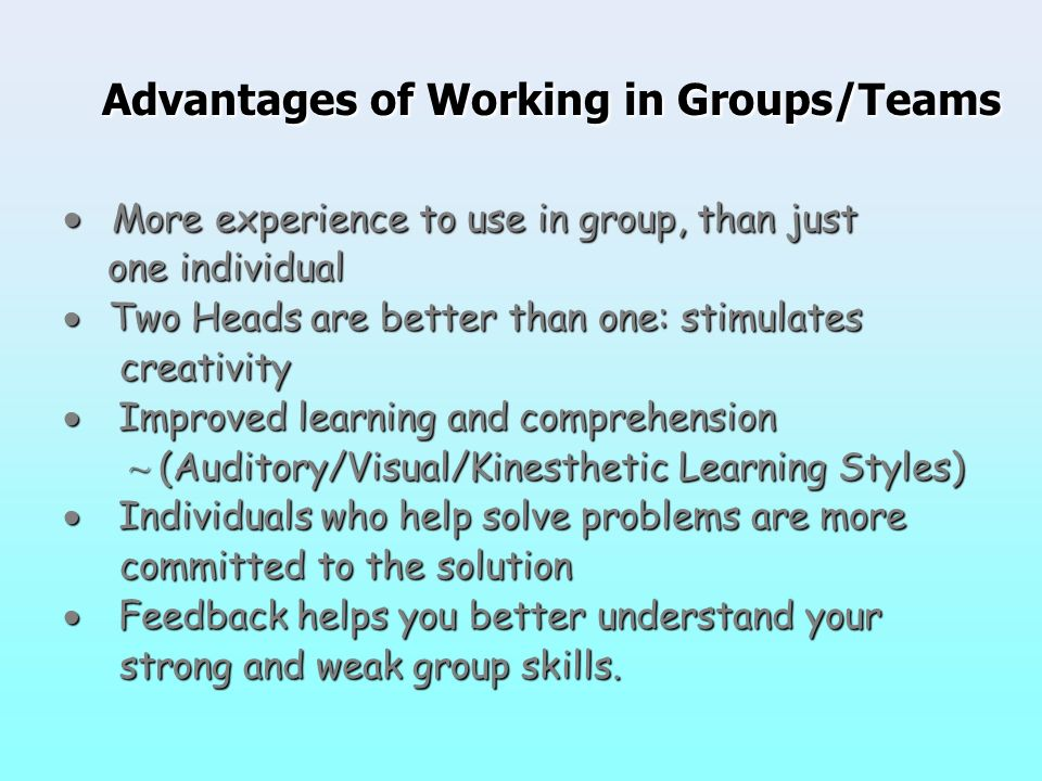 Advantages of Working in Groups/Teams