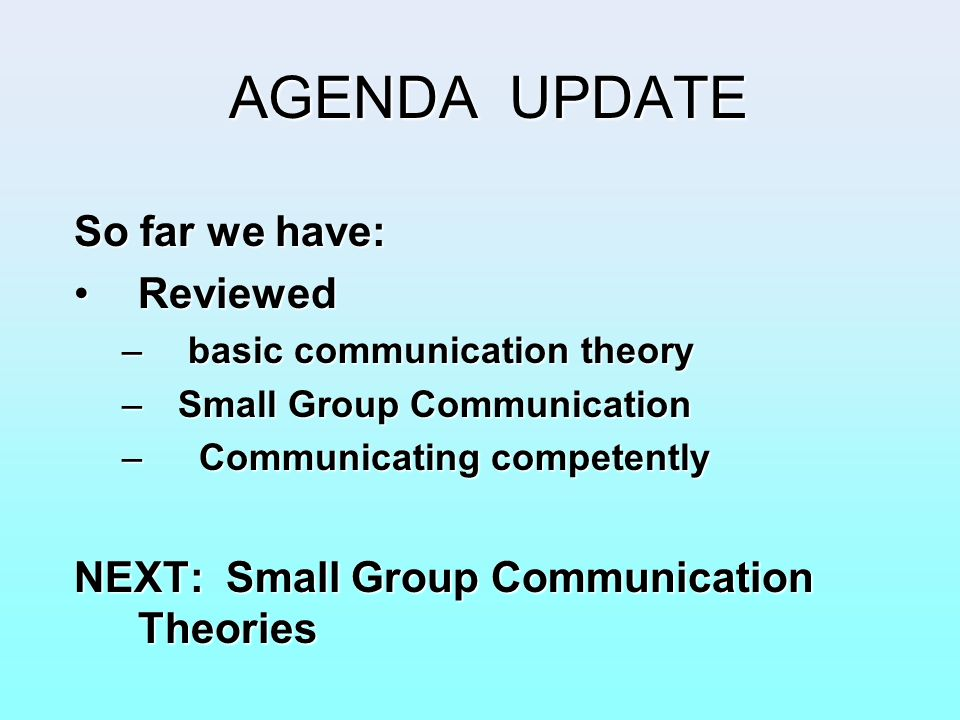 AGENDA UPDATE So far we have: Reviewed