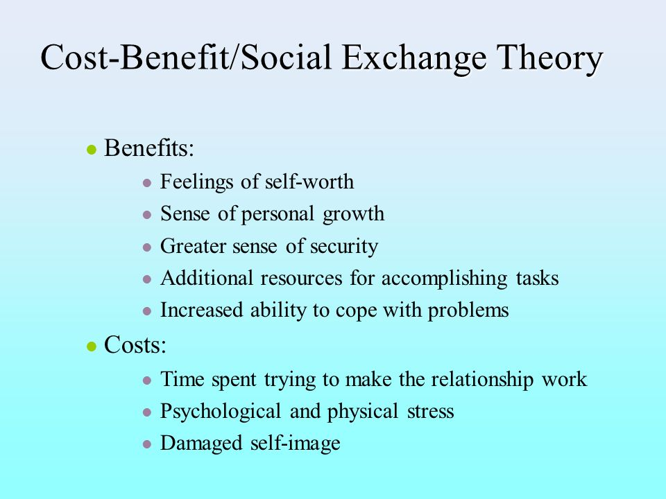 Cost-Benefit/Social Exchange Theory
