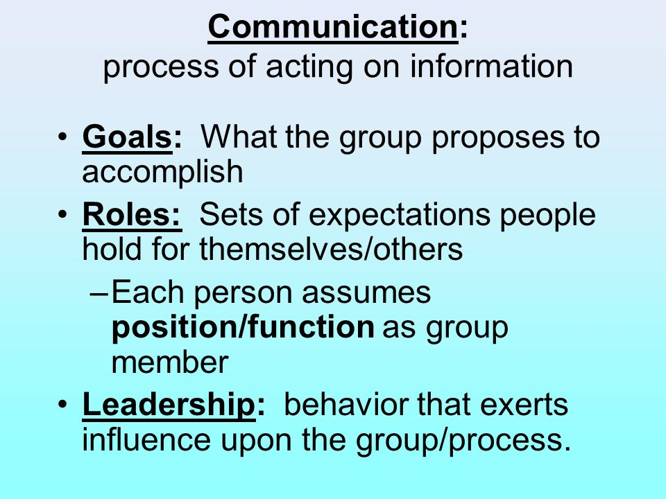 Communication: process of acting on information