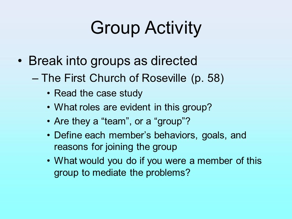 Group Activity Break into groups as directed