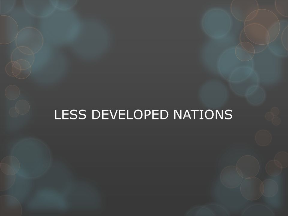 LESS DEVELOPED NATIONS